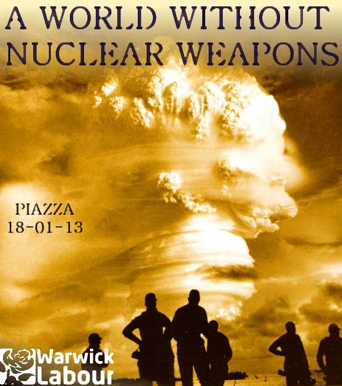 A World Without Nuclear Weapons Warwick Labour